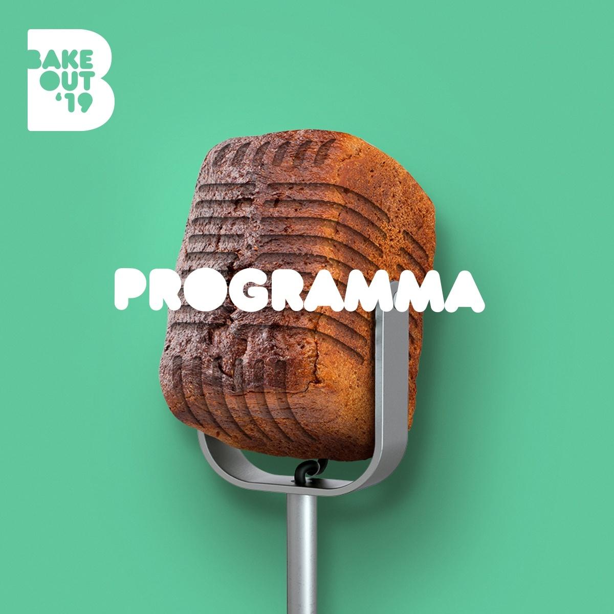 Bake Out 2019 programma